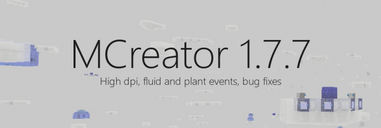 MCreator 1.7.7 - Fluid and plant events, bug fixes and more