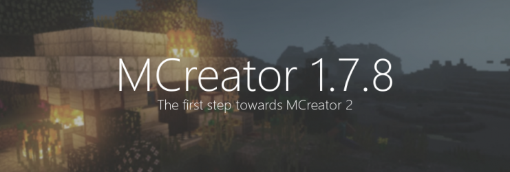 MCreator 1.7.8 - The first step towards MCreator 2