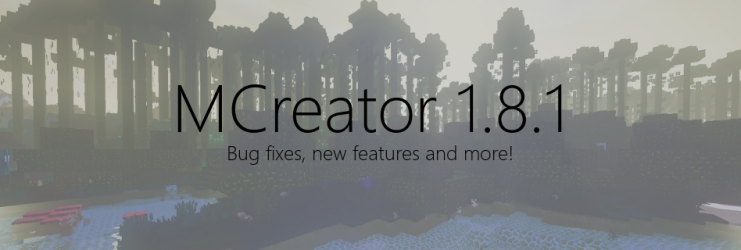 MCreator 1.8.1 - Bug fixes, new features and more