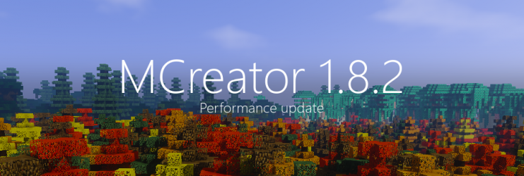 MCreator 1.8.2 - The performance update