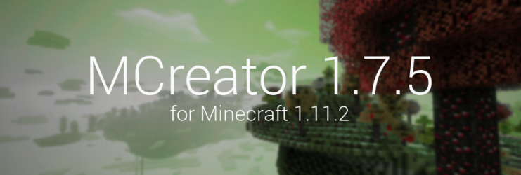 MCreator 1.7.5 for Minecraft 1.11.2 released