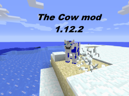 The cowMod is a mod that adds to minecraft several cow