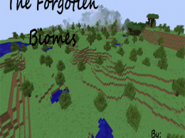 The Forgotten Biomes