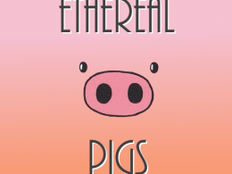Ethereal Pigs