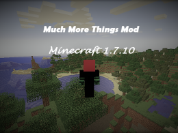 MuchMoreThings Mod Minecraft 1.7.10