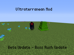 Ultraterranean Mod - Boss Rush Update - Beta Update