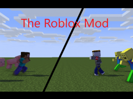 """The Roblox Mod"""