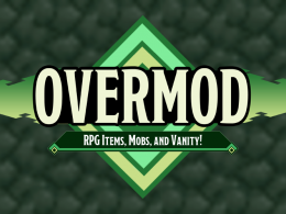 Overmod (RPG Items, mobs, and vanity!)