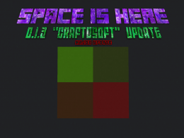 "Space is Here 0.1.3 ""CRAFTOSOFT"" Update"