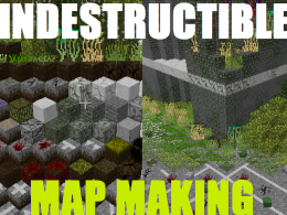 Pyro's Indestructible Map Making Mod