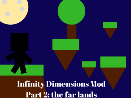 Infinity Dimensions Part 2: the far lands