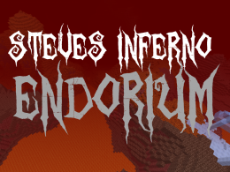 Steves Inferno: Endorium