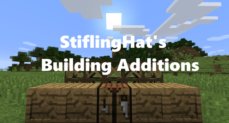 StiflingHat's Building Additions Preview