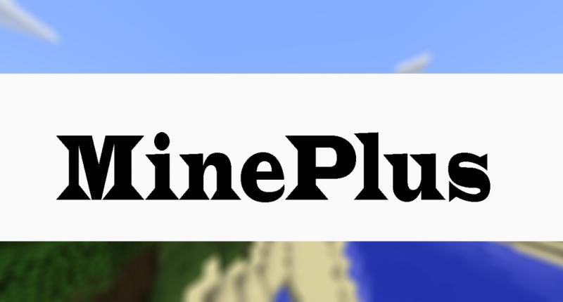 MinePlus - New Minecraft