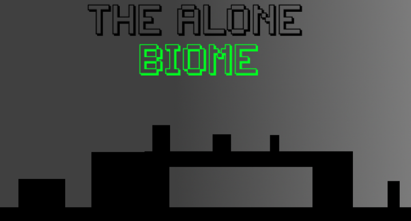 THE ALONE BIOME (alpha)