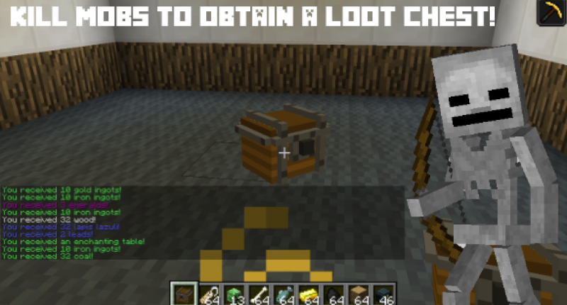 KILL MOBS TO OBTAIN A LOOT CHEST!