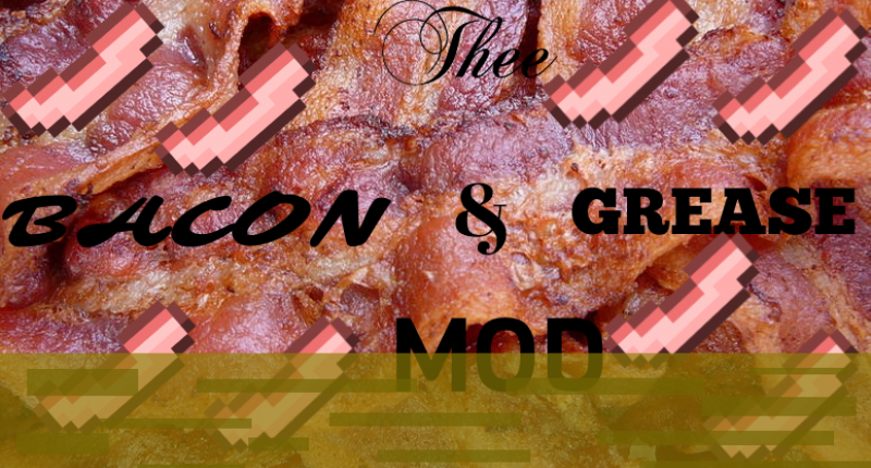 The Bacon & Grease Mod Title