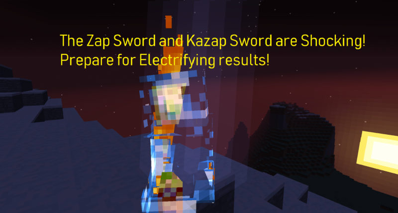 The Zap and Kazap Swords create lightning when you attack.