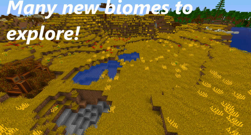 Many new biomes to explore, with ambient sounds, unique ores, and more!